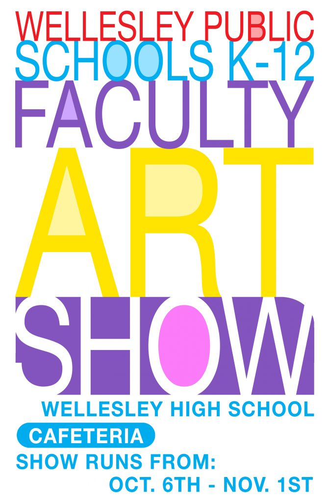 Faculty Art Show - Oct. 6 - Nov. 1 at WHS Cafeteria