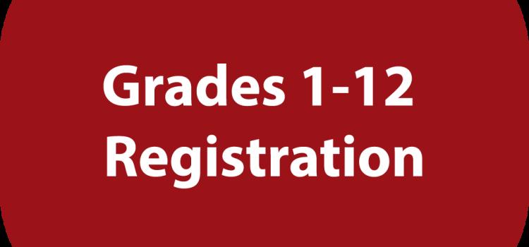 Gr. 1-12 Student Registration, Enrollment & School Assignment