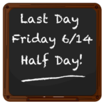 last day Friday 6/14 chalkboard
