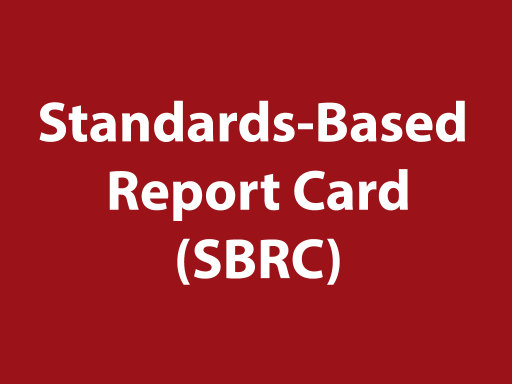 K-5 Standards-Based Report Card (SBRC)