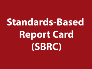 K-5 Standards-Based Report Card (SBRC)